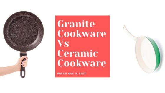 Granite Cookware Vs Ceramic Cookware