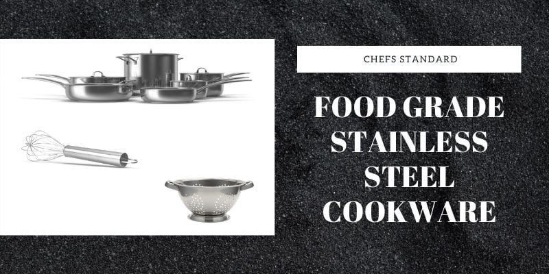 Food grade stainless steel cookware