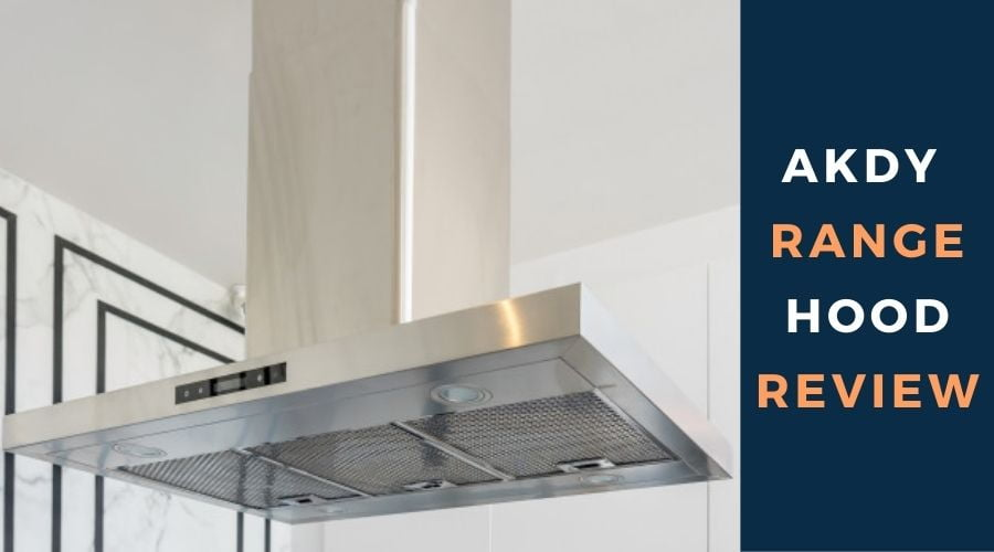 AKDY Range Hood Reviews With Installation Guide-2020