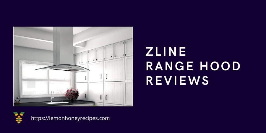 Zline Range Hood Reviews in 2020