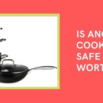 Is Hard Anodized Cookware Safe To Use ? Disadvantages & Advantages -2021