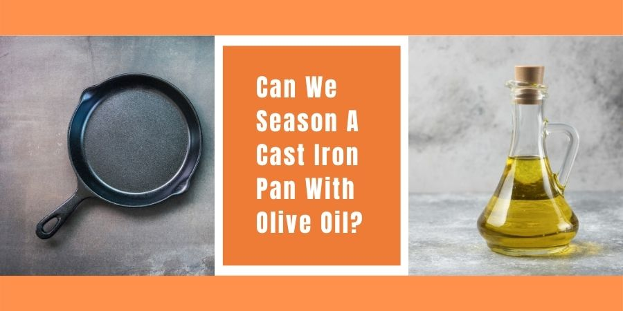 Is Season A Cast Iron Pan With Olive Oil Worth It