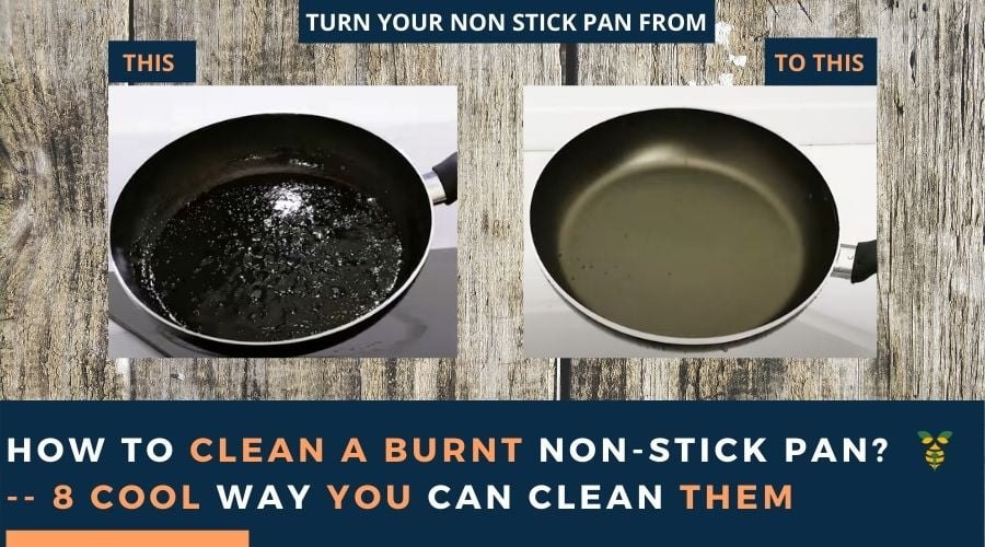 How To Clean Burnt Non Stick Pan And Pots