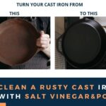 How To Clean A Rusty Cast Iron Skillet With Salt and Vinegar