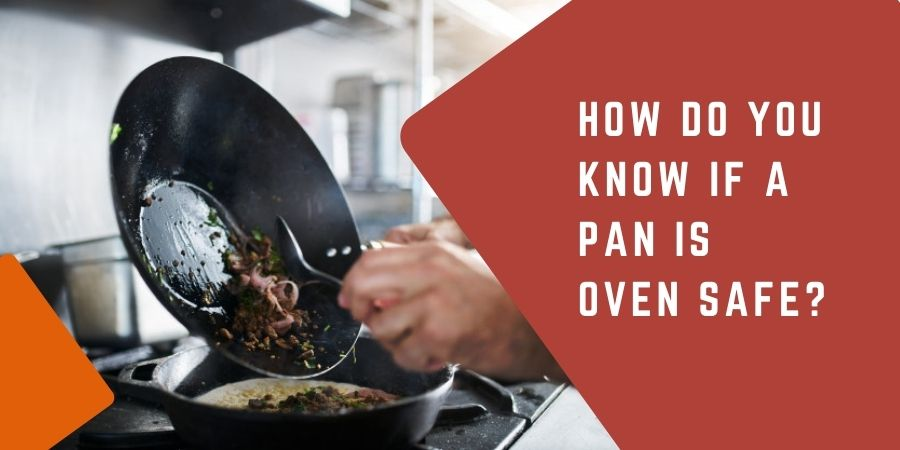 How Do You Know If A Pan Is Oven Safe
