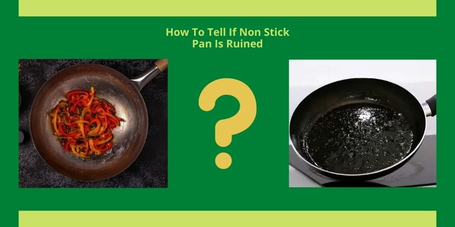 How To Tell If Non Stick Pan Is Ruined