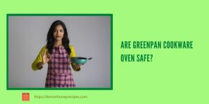 Is GreenPan Oven Safe Cookware