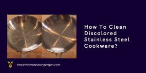 How To Clean Discolored Stainless Steel Pots And Pans