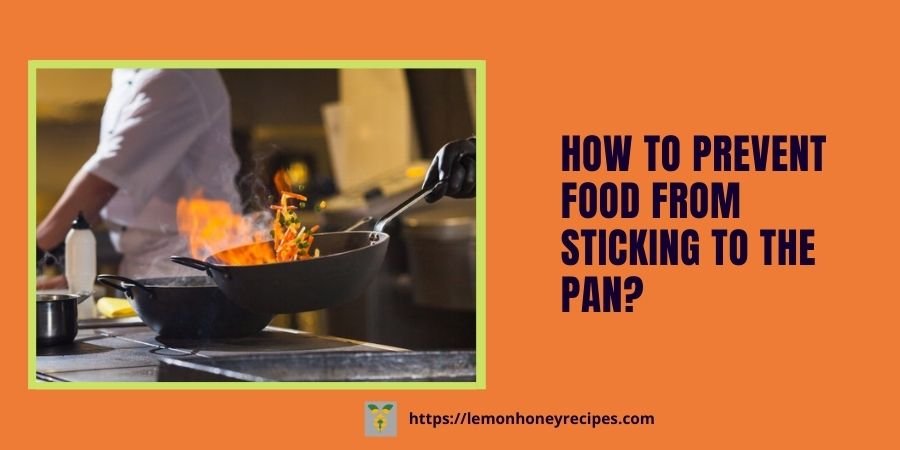 How to prevent food from sticking to the pan