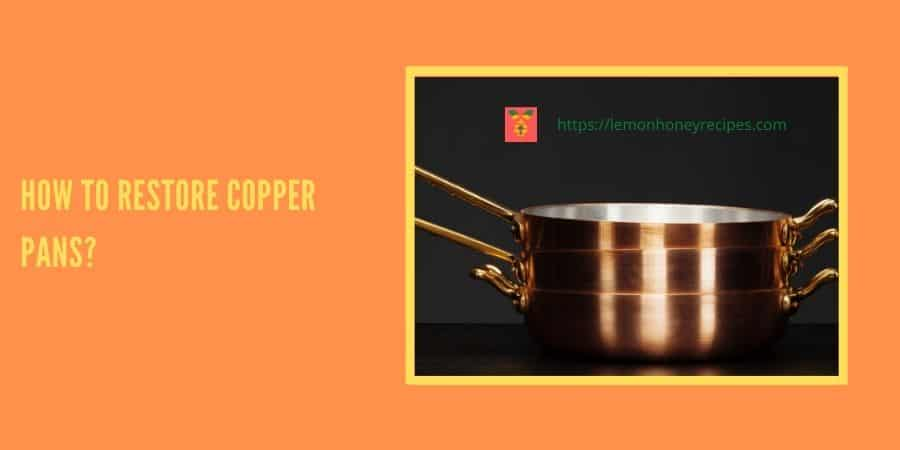 How to restore copper pans